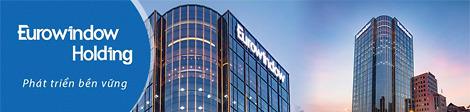 Eurowindow Holding hoạt động mạnh trong nhiều lĩnh vực